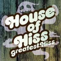 HOUSE OF HISS
