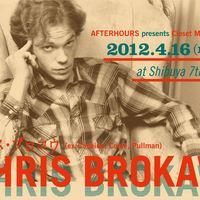 CHRIS BROKAW(AFTERHOURS presents Closet Mix #34)