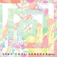 STAY COOL FOREVER